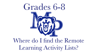 Grades 6-8: Finding the Remote Learning Activity Lists